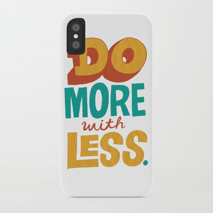 Do More with Less iPhone Case