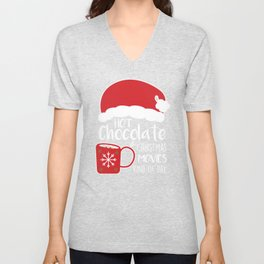 Hot Cocoa Hot Chocolate and Christmas Movies Kind of Day Unisex V-Neck