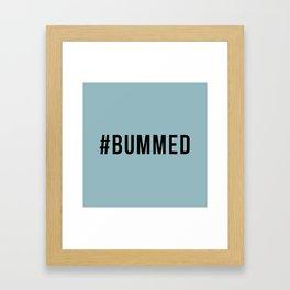 BUMMED Framed Art Print