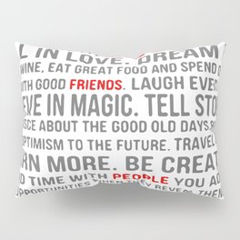 All about life Pillow Sham