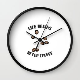 Caffeine Coffeelover life begins after coffee gift Wall Clock