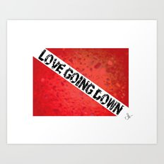 Love Going Down Art Print