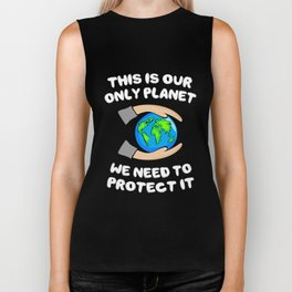 This Is Our Only Planet We Need To Protect It Biker Tank