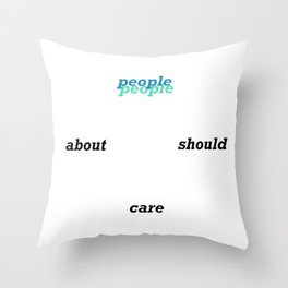 people should care about people Throw Pillow