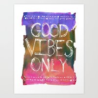 good vibes only Art Prints featuring Good Vibes Only by Schatzi Brown