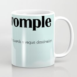"Coddiwomple ""To travel in a purposeful manner towards a vague destination"" Coffee Mug"