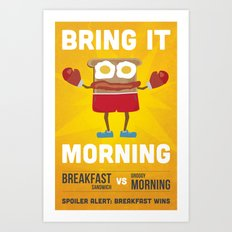 Bring It Morning Art Print