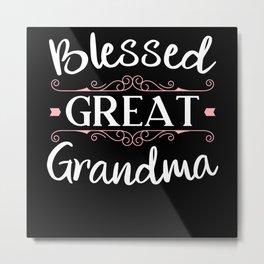 Blessed Great Grandma Grandmother Best Granny Ever Metal Print
