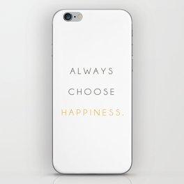 Always choose happiness iPhone Skin