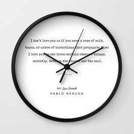 Pablo Neruda Quote 05 - 100 Love Sonnets - Minimal, Sophisticated, Modern, Classy Typewriter Print Wall Clock
