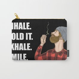 Inhale. Hold. Exhale. Smile. | Weed Lover Story  Carry-All Pouch