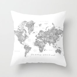 Oh darling, where to next... detailed world map in grayscale watercolor Throw Pillow