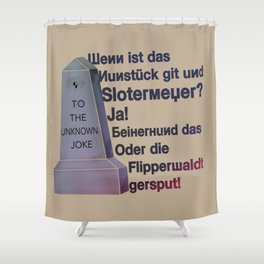 The Unknown Joke Shower Curtain