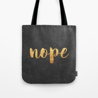 nope Tote Bags featuring Nope by Text Guy