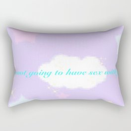 To all the fuck boys I will not fuck Rectangular Pillow