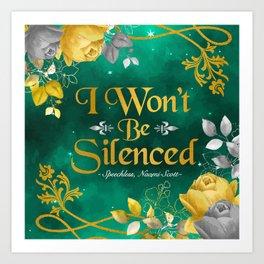 I Won't Be Silenced Art Print