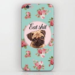 Pug shit iPhone Skin