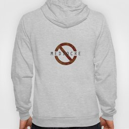 Don't be mediocre. Hoody