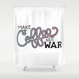 Coffee Not War (Cotton Candy) Shower Curtain