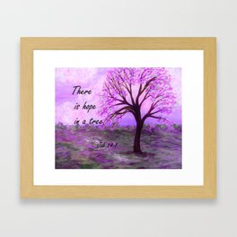 There is Hope in a Tree Framed Art Print