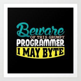 Beware of this grumpy Programmer i may byte Art Print