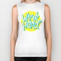 work hard Biker Tanks featuring Work Hard by Chelsea Herrick