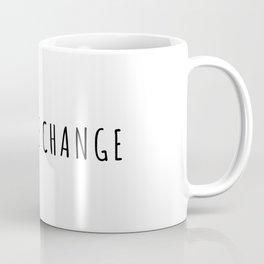 Embrace Change Coffee Mug