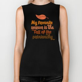 my favorite season is the fall of the patriarchy feminist feminism gift funny pun equality Biker Tank