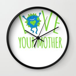 Love Your Mother - Earth Day Wall Clock