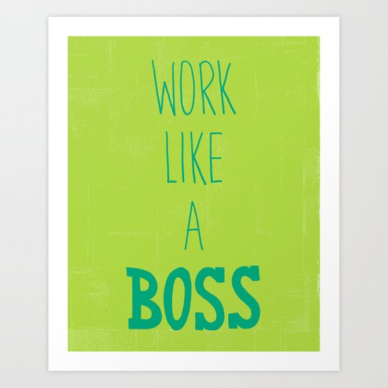 Work Like A Boss Art Print