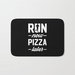 Run Now Pizza Later Bath Mat