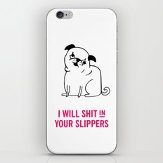 I will shit in your slippers iPhone & iPod Skin