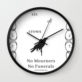 Six of Crows: NO MOURNERS, NO FUNERALS by Leigh Bardugo Wall Clock