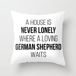 German Shepherd Cute Quote Throw Pillow