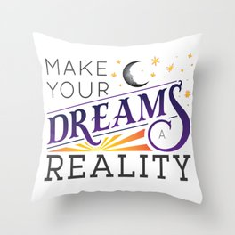 Make Your Dreams A Reality - color Throw Pillow