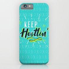 Keep Hustlin' iPhone 6s Slim Case