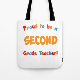 Proud to be a Second Grade Teacher Educator T-Shirt Tote Bag