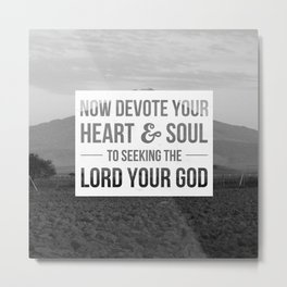 Devote Your Heart - 1 Chronicles 22:19 Metal Print