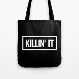 Killin' It Tote Bag
