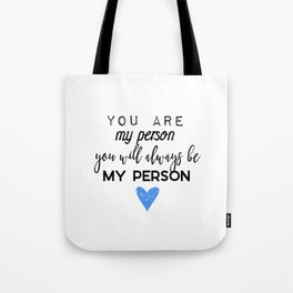 Greys Anatomy - You are my person Tote Bag
