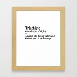 Funny Triathlon Definition Framed Art Print