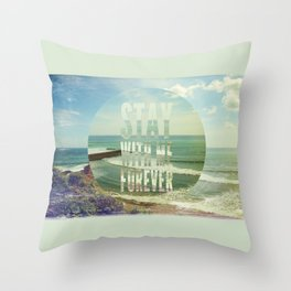 Stay With Me Forever Throw Pillow