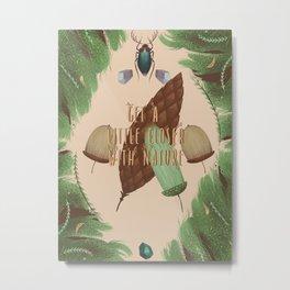 Get A Little Closer To Nature Metal Print