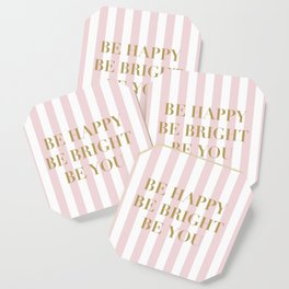 Be happy, be bright and be you Coaster