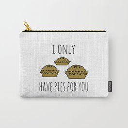 I only have pies for you Carry-All Pouch
