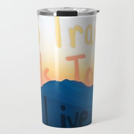 To travel is to live Travel Mug