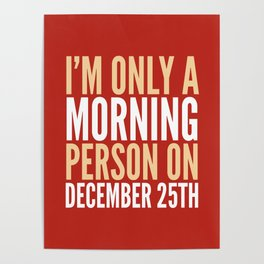 I'm Only a Morning Person on December 25th (Crimson) Poster