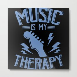 MUSIC IS MY THERAPY GUITARIST Gift Musician Music Metal Print