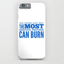 We Are All Fleeting iPhone Case