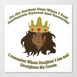 And I Straighten My Crown Canvas Print
